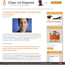 5 frases de Sergey Brin, cofundador de Google