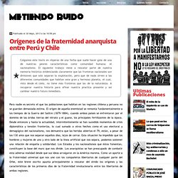 Orígenes de la fraternidad anarquista entre Perú y Chile