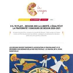 concours de dessin 2020-2021: DESSINE-MOI LA LIBERTÉ, L'ÉGALITÉ ET LA FRATERNITÉ !