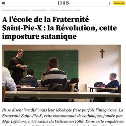 A l'école de la Fraternité Saint-Pie-X : la Révolution, cette imposture satanique