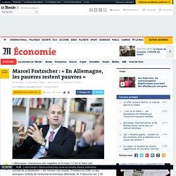 Marcel Fratzscher : «En Allemagne, les pauvres restent pauvres»