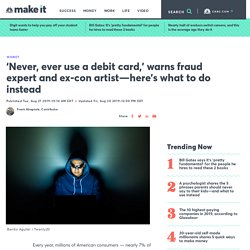 Why this fraud expert says you should never, ever use a debit card