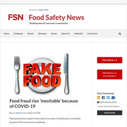 FOOD SAFETY NEWS 22/05/20 Food fraud rise 'inevitable' because of COVID-19