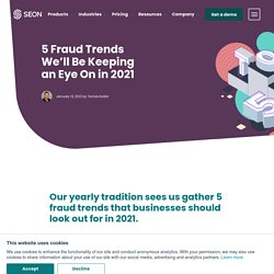5 Fraud Trends for 2021 - What to Expect and Fight Next Year