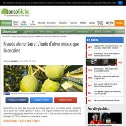 CONSOGLOBE 15/01/15 Fraude alimentaire. L'huile d'olive mieux que la cocaïne