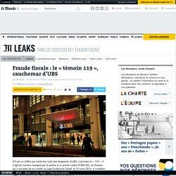 Fraude fiscale : le «témoin 119», cauchemar d'UBS