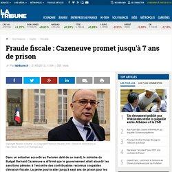 Fraude fiscale: Cazeneuve promet jusqu'à 7 ans de prison