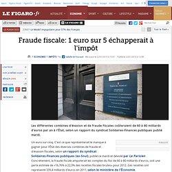 Impôts : Fraude fiscale : 1 euro sur 5 échapperait à l'impôt