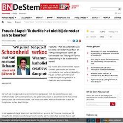 Fraude Stapel: 'Ik durfde het niet bij de rector aan te kaarten' - Brabant - Algemeen
