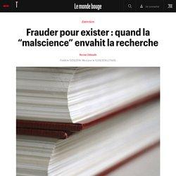 """TELERAMA 11/09/16 Entretien - Frauder pour exister : quand la """"malscience"""" envahit la recherche (entretien avec Nicolas Chevassus-au-Louis)"""