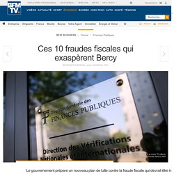 Ces 10 fraudes fiscales qui exaspèrent Bercy