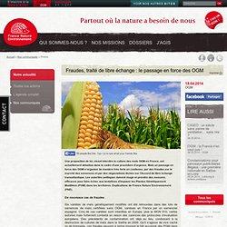 Fraudes, traité de libre échange : le passage en force des OGM