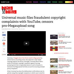 Universal music files fraudulent copyright complaints with YouTube, censors pro-Megaupload song