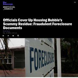 Officials Cover Up Housing Bubble's Scummy Residue: Fraudulent Foreclosure Documents