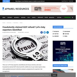 Fraudulently claimed IGST refund! 1,474 risky exporters identified