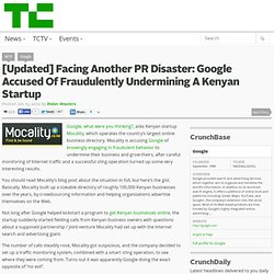 Facing Another PR Disaster: Google Accused Of Fraudulently Undermining A Kenyan Startup