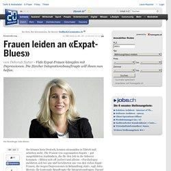Frauen leiden an «Expat-Blues» - Zuerich