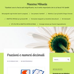 Frazioni e numeri decimali – Maestra Mihaela