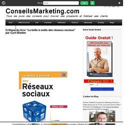 """Critique du livre """"La boîte à outils des réseaux sociaux"""" par Cyril Bladier"""