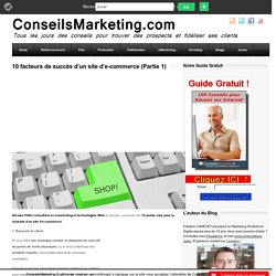10 facteurs de succes d'un site d'e-commerce (Partie 1)