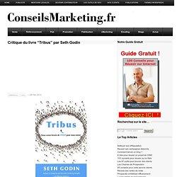 """Critique du livre """"Tribus"""" par Seth Godin"""