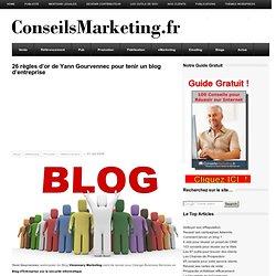 26 règles d'or de Yann Gourvennec pour tenir un blog d'entreprise