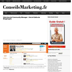 Interview de Community Manager : Hervé Kabla de BlogAngels