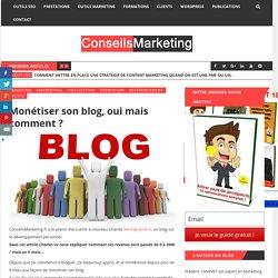 Monétiser son blog, oui mais comment