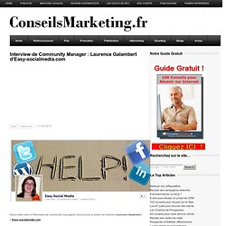 Interview de Community Manager : Laurence Galambert d'Easy-socialmedia.com