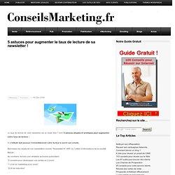 5 astuces pour augmenter le taux de lecture de sa newsletter ! - ConseilsMarketing.frConseilsMarketing.fr