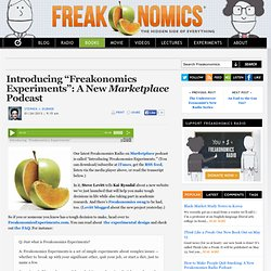 "Introducing ""Freakonomics Experiments"": A New Marketplace Podcast"