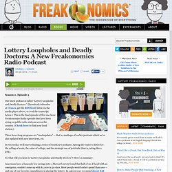 Lottery Loopholes and Deadly Doctors: A New Freakonomics Radio Podcast