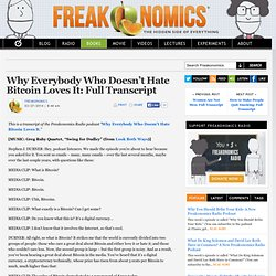 Why Everybody Who Doesn't Hate Bitcoin Loves It: Full Transcript