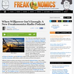 When Willpower Isn't Enough: A New Freakonomics Radio Podcast