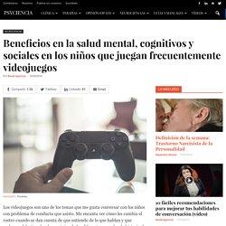 Beneficios en la salud mental, cognitivos y sociales en los niños que juegan frecuentemente videojuegos