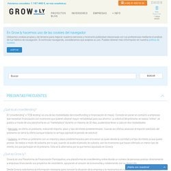Preguntas frecuentes - Préstamo para tu pyme, rentabilidad para tus ahorros - GROW.LY