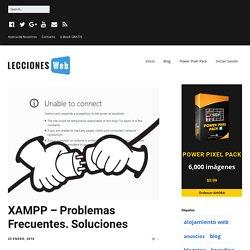 XAMPP - Problemas Frecuentes. Soluciones