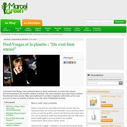 """Fred Vargas et la planète : """"On s'est bien amusé"""""""