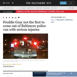 Freddie Gray not the first to come out of Baltimore police van with serious injuries