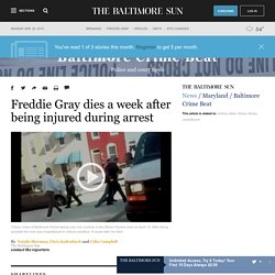 Freddie Gray dies a week after being injured during arrest