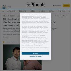 Nicolas Hulot et Frédéric Lenoir: «Il faut absolument sortir de cette logique absurde de croissance infinie dans un monde fini»