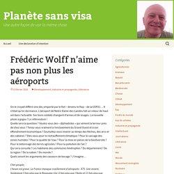 Frédéric Wolff n'aime pas non plus les aéroports