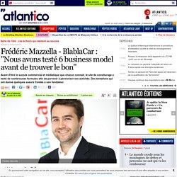 """Frédéric Mazzella - BlablaCar : """"Nous avons testé 6 business model avant de trouver le bon"""""""