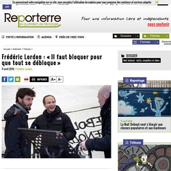 Frédéric Lordon: «Il faut bloquer pour que tout se débloque»