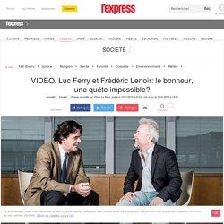 Luc Ferry et Frédéric Lenoir: le bonheur, une quête impossible?