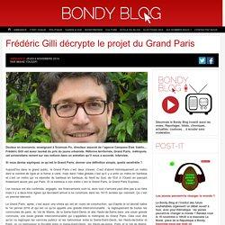 Frédéric Gilli décrypte le projet du Grand Paris