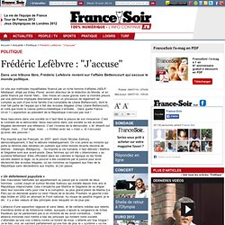 "Frédéric Lefèbvre : ""J'accuse"""