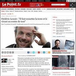 """Frédéric Lenoir : """"Il faut remettre la terre et le vivant au centre de tout"""""""