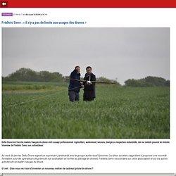 Frédéric Serre : « il n'y a pas de limite aux usages des drones »- m.01net.com