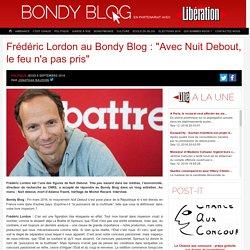 """Frédéric Lordon au Bondy Blog : """"Avec Nuit Debout, le feu n'a pas pris"""""""
